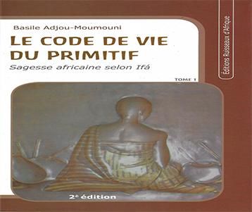 Le code de vie du primitif: Tome 1