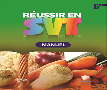 Réussir en SVT 6ème: Manuel